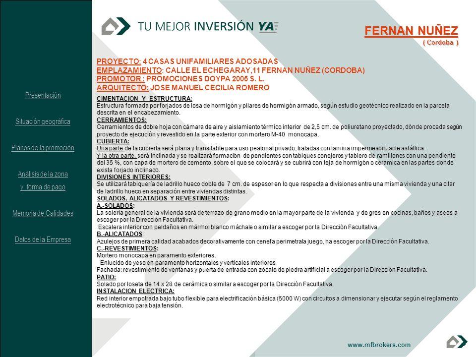 PROYECTO: 4 CASAS UNIFAMILIARES ADOSADAS EMPLAZAMIENTO: CALLE EL ECHEGARAY,11 FERNAN NUÑEZ (CORDOBA) PROMOTOR : PROMOCIONES DOYPA 2005 S. L. ARQUITECT