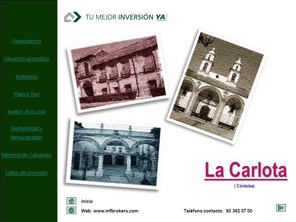 Web: www.mfbrokers.com inicio Teléfono contacto. 93 362 37 00 ( Córdoba) La Carlota Presentación Situación geográfica Imágenes Planos Tipo Análisis de