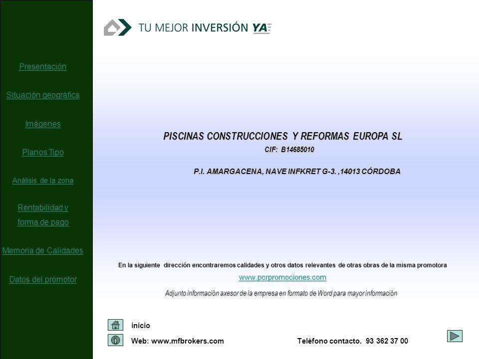 Web: www.mfbrokers.comTeléfono contacto. 93 362 37 00 inicio PISCINAS CONSTRUCCIONES Y REFORMAS EUROPA SL Adjunto información axesor de la empresa en
