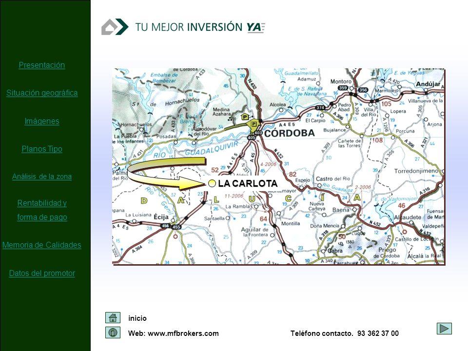 Web: www.mfbrokers.com inicio Teléfono contacto. 93 362 37 00 LA CARLOTA Presentación Situación geográfica Imágenes Planos Tipo Análisis de la zona Re