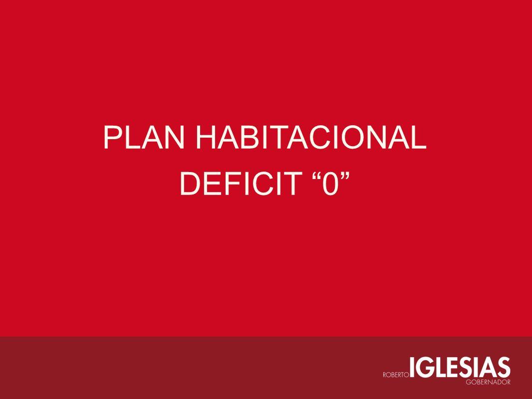 PLAN HABITACIONAL DEFICIT 0