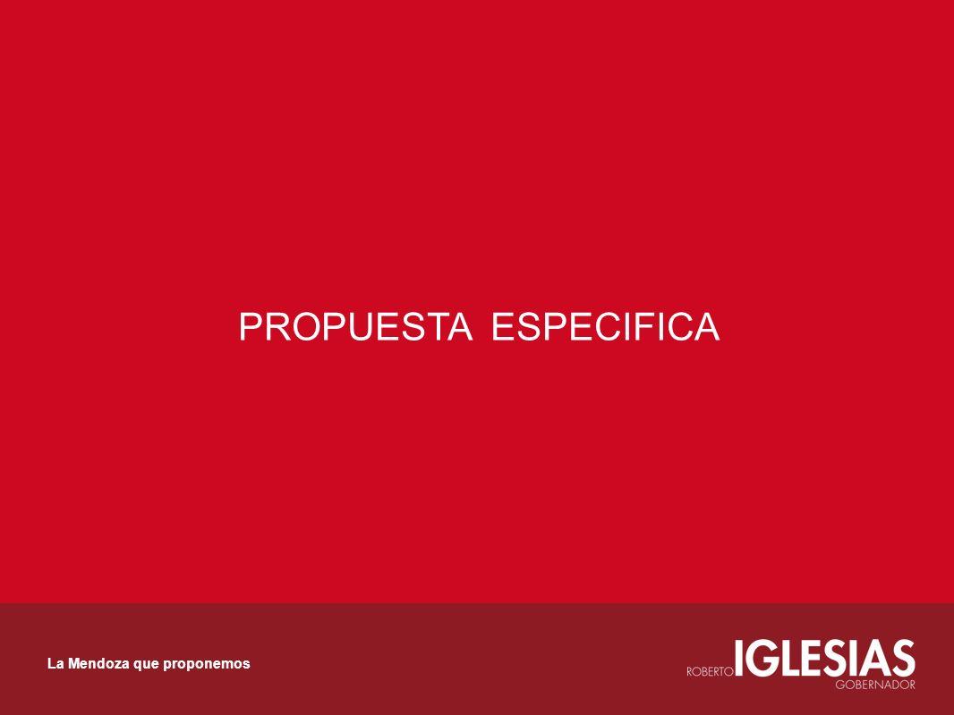 PROPUESTA ESPECIFICA La Mendoza que proponemos