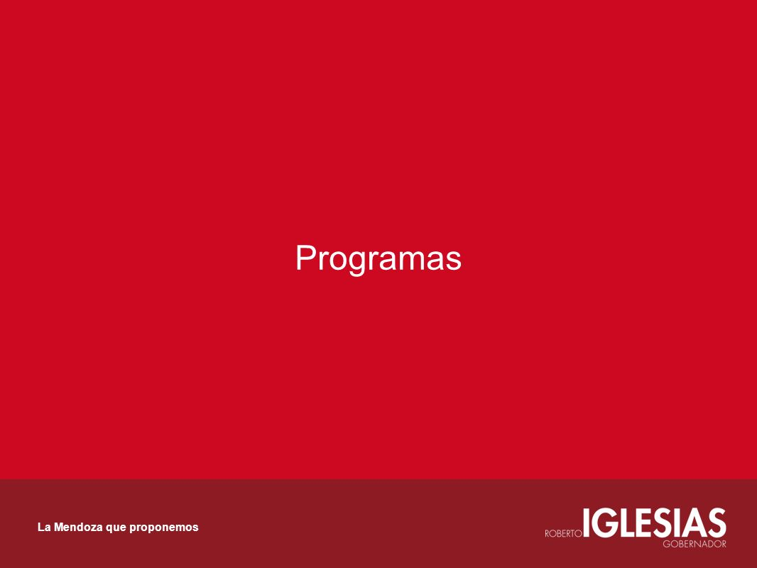 Programas La Mendoza que proponemos