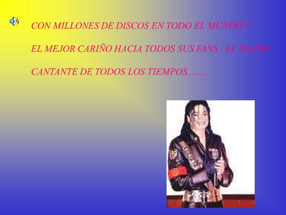 MICHAEL JACKSON EL REY DEL POP POR SIEMPRE CON MILLONES DE FANS POR TODO EL MUNDO....