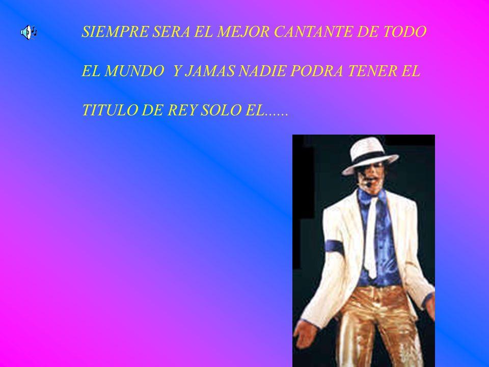 SIEMPRE SERA EL MEJOR CANTANTE DE TODO EL MUNDO Y JAMAS NADIE PODRA TENER EL TITULO DE REY SOLO EL......