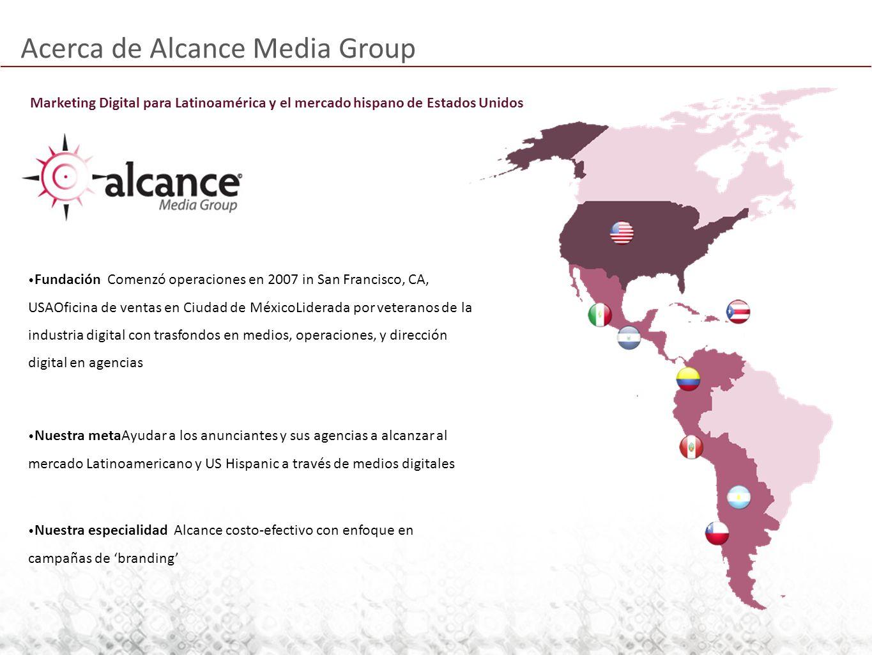 Acerca de Alcance Media Group Fundación Comenzó operaciones en 2007 in San Francisco, CA, USAOficina de ventas en Ciudad de MéxicoLiderada por veteran