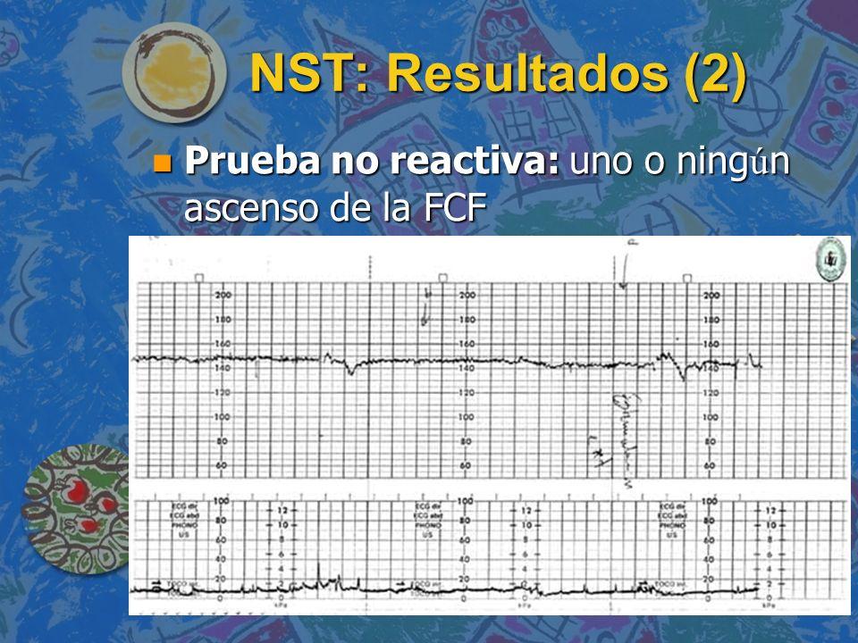 NST: Resultados (2) Prueba no reactiva: uno o ning ú n ascenso de la FCF Prueba no reactiva: uno o ning ú n ascenso de la FCF