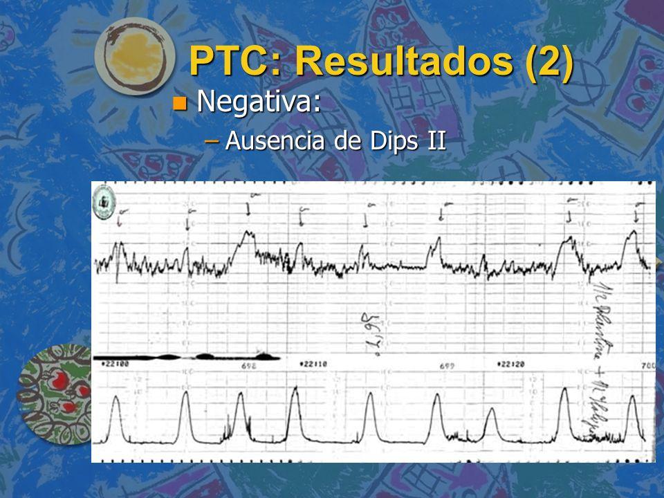 PTC: Resultados (2) n Negativa: –Ausencia de Dips II