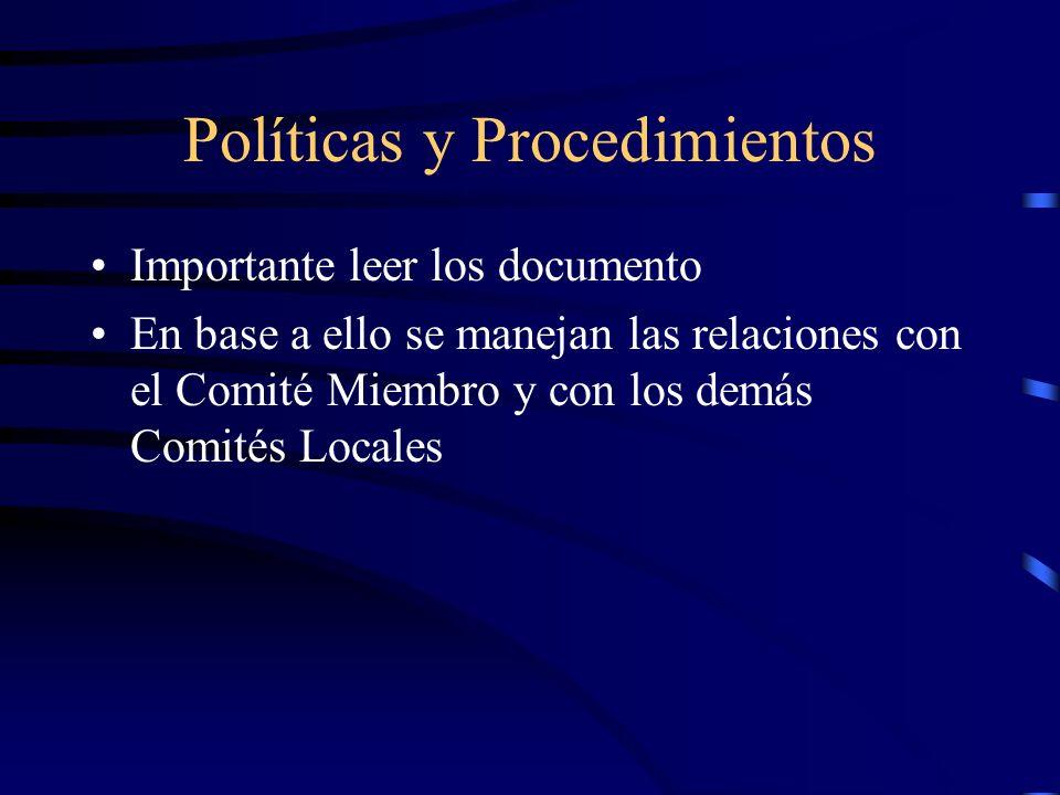 Políticas y Procedimientos Importante leer los documento En base a ello se manejan las relaciones con el Comité Miembro y con los demás Comités Locales