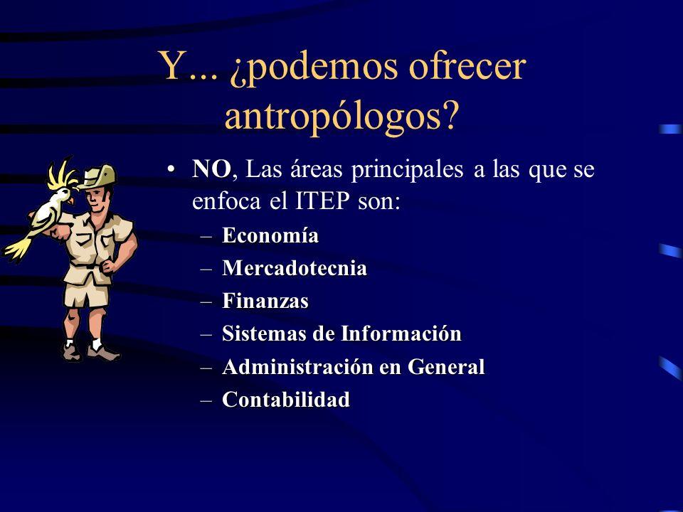 Y...¿podemos ofrecer antropólogos.