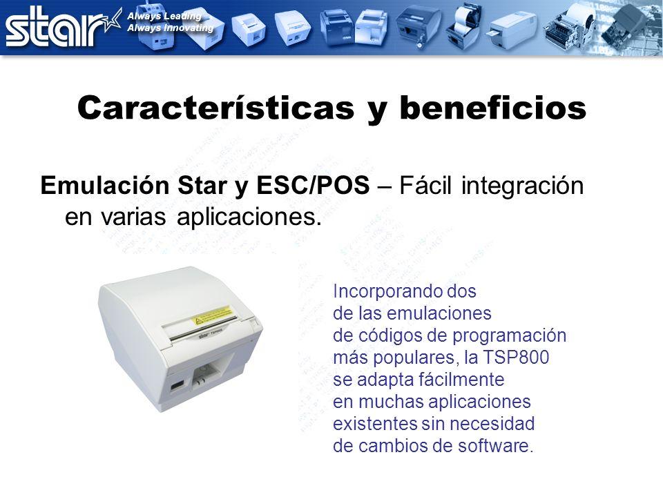 Características y beneficios Emulación Star y ESC/POS – Fácil integración en varias aplicaciones. Incorporando dos de las emulaciones de códigos de pr