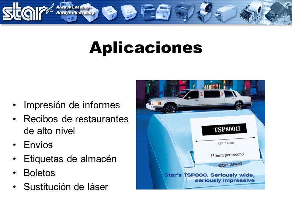 Aplicaciones Impresión de informes Recibos de restaurantes de alto nivel Envíos Etiquetas de almacén Boletos Sustitución de láser