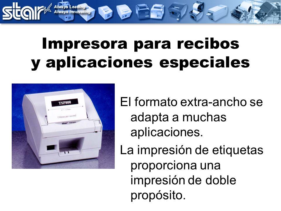 Impresora para recibos y aplicaciones especiales El formato extra-ancho se adapta a muchas aplicaciones. La impresión de etiquetas proporciona una imp