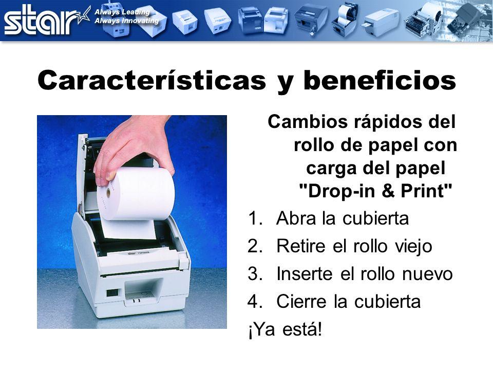Características y beneficios Cambios rápidos del rollo de papel con carga del papel