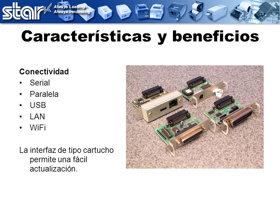 Características y beneficios Conectividad Serial Paralela USB LAN WiFi La interfaz de tipo cartucho permite una fácil actualización.