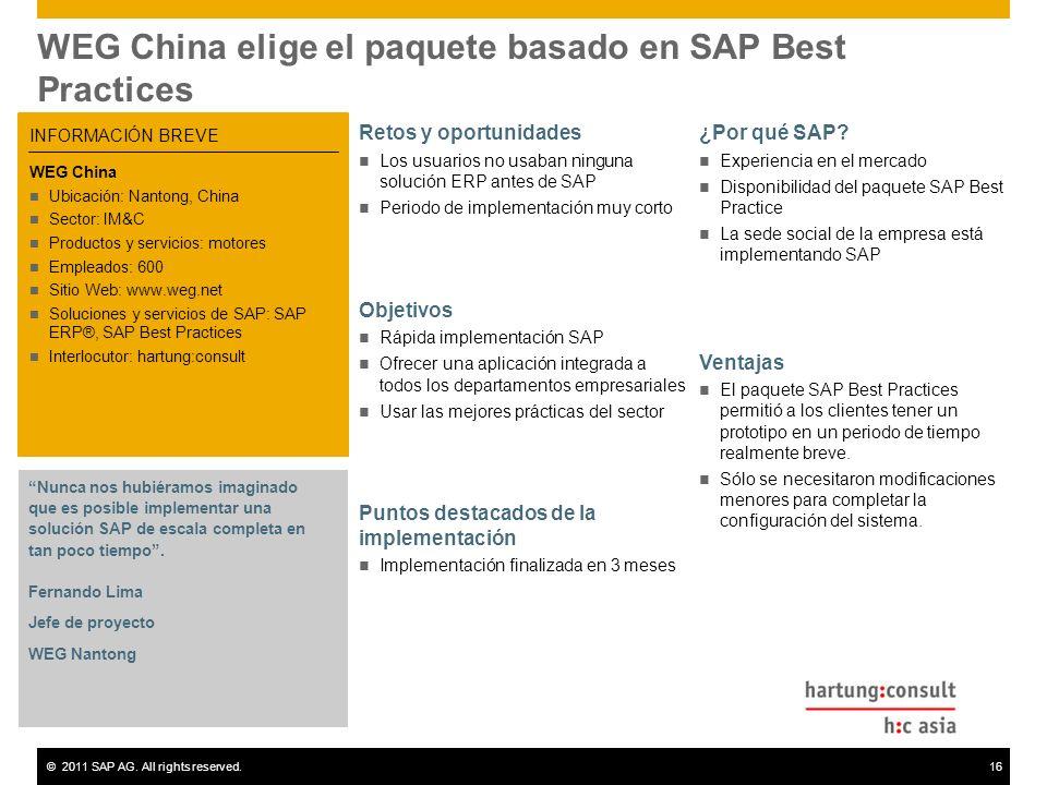 ©2011 SAP AG. All rights reserved.16 WEG China elige el paquete basado en SAP Best Practices Retos y oportunidades Los usuarios no usaban ninguna solu
