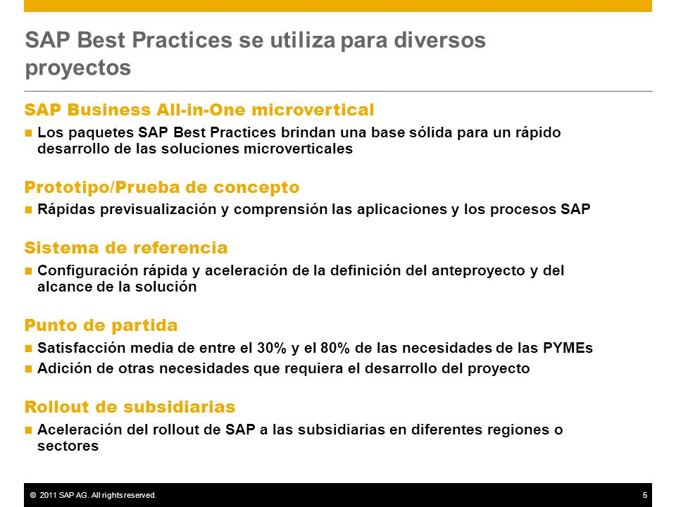 ©2011 SAP AG. All rights reserved.5 SAP Best Practices se utiliza para diversos proyectos SAP Business All-in-One microvertical Los paquetes SAP Best