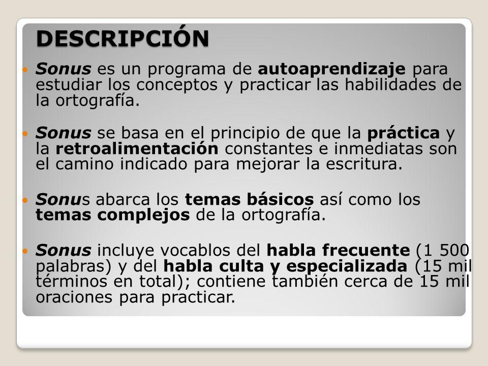 Las actividades con Sonus se desarrollan en tres fases: EL USUARIO REALIZA SUS ACTIVIDADES DE ACUERDO A UNA PROGRAMACIÓN SE REGISTRAN TODAS LAS TAREAS Y LOS RESULTADOS DE LOS USUARIOS LOS COORDINADORES O PROFESORES DESCARGAN LA INFORMACIÓN DE SUS ALUMNOS