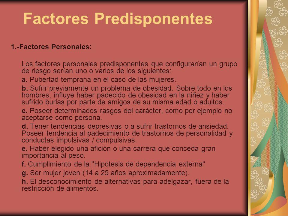 Factores Predisponentes 1.-Factores Personales: Los factores personales predisponentes que configurarían un grupo de riesgo serían uno o varios de los