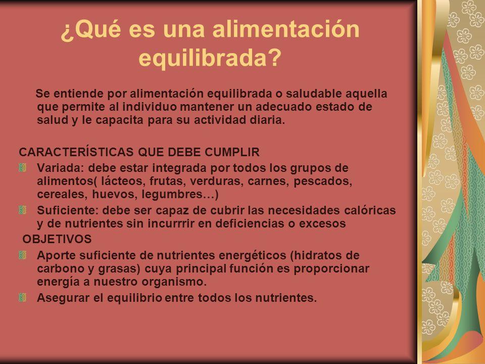 ¿Qué es una alimentación equilibrada? Se entiende por alimentación equilibrada o saludable aquella que permite al individuo mantener un adecuado estad