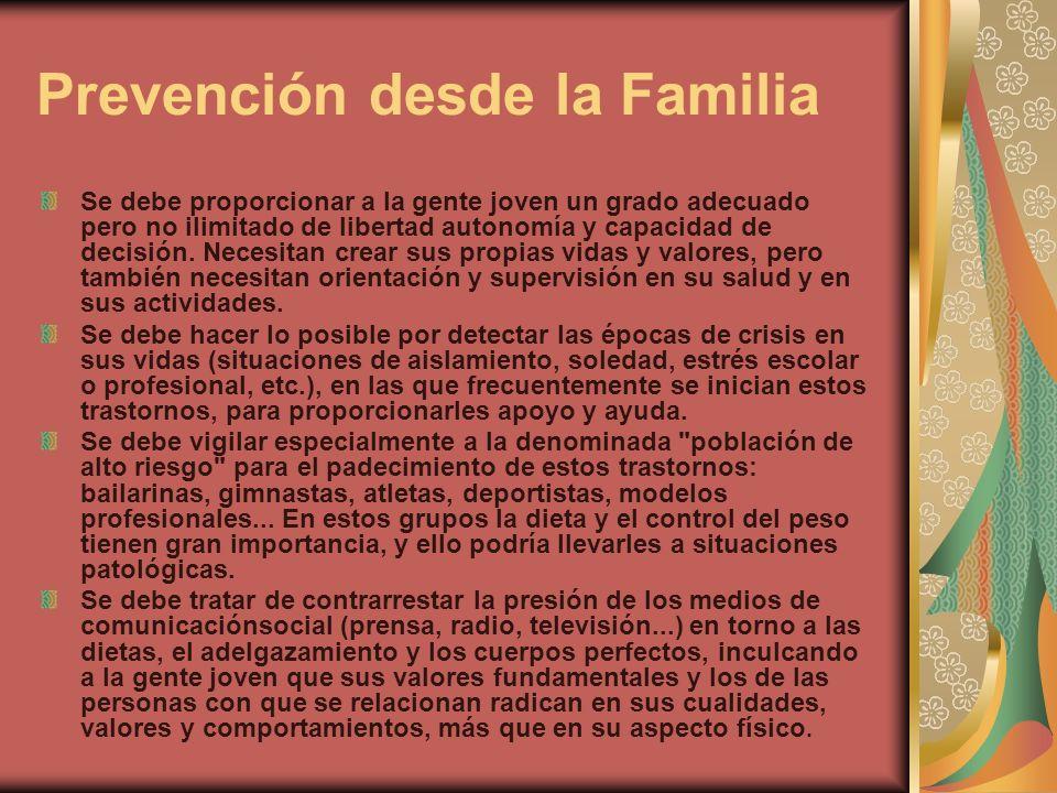 Prevención desde la Familia Se debe proporcionar a la gente joven un grado adecuado pero no ilimitado de libertad autonomía y capacidad de decisión. N