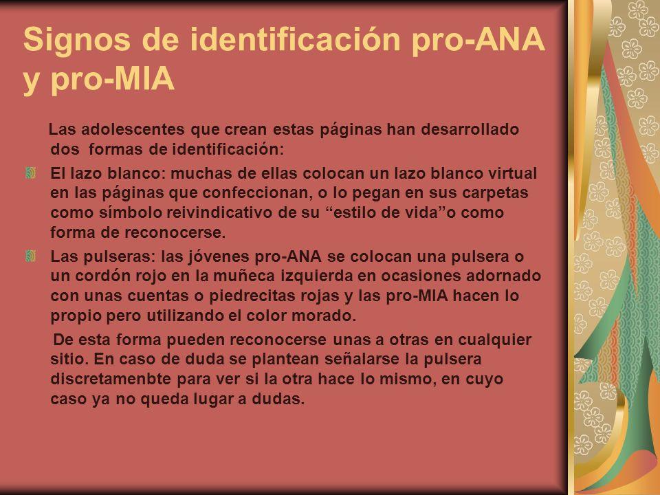 Signos de identificación pro-ANA y pro-MIA Las adolescentes que crean estas páginas han desarrollado dos formas de identificación: El lazo blanco: muc