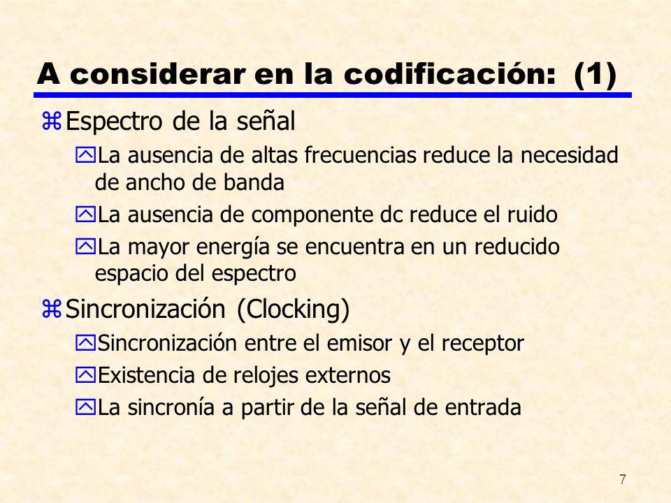 7 A considerar en la codificación: (1) zEspectro de la señal yLa ausencia de altas frecuencias reduce la necesidad de ancho de banda yLa ausencia de c