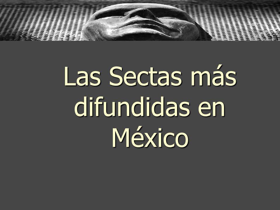 Las Sectas más difundidas en México