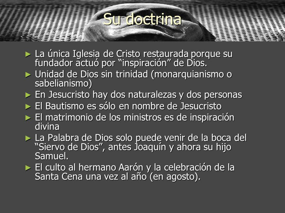 Su doctrina La única Iglesia de Cristo restaurada porque su fundador actuó por inspiración de Dios. La única Iglesia de Cristo restaurada porque su fu