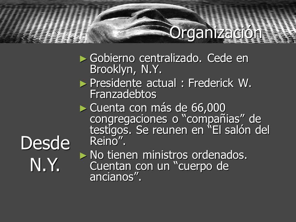 Organización Gobierno centralizado. Cede en Brooklyn, N.Y. Gobierno centralizado. Cede en Brooklyn, N.Y. Presidente actual : Frederick W. Franzadebtos