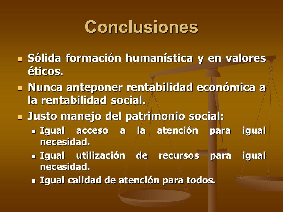 Conclusiones Sólida formación humanística y en valores éticos.