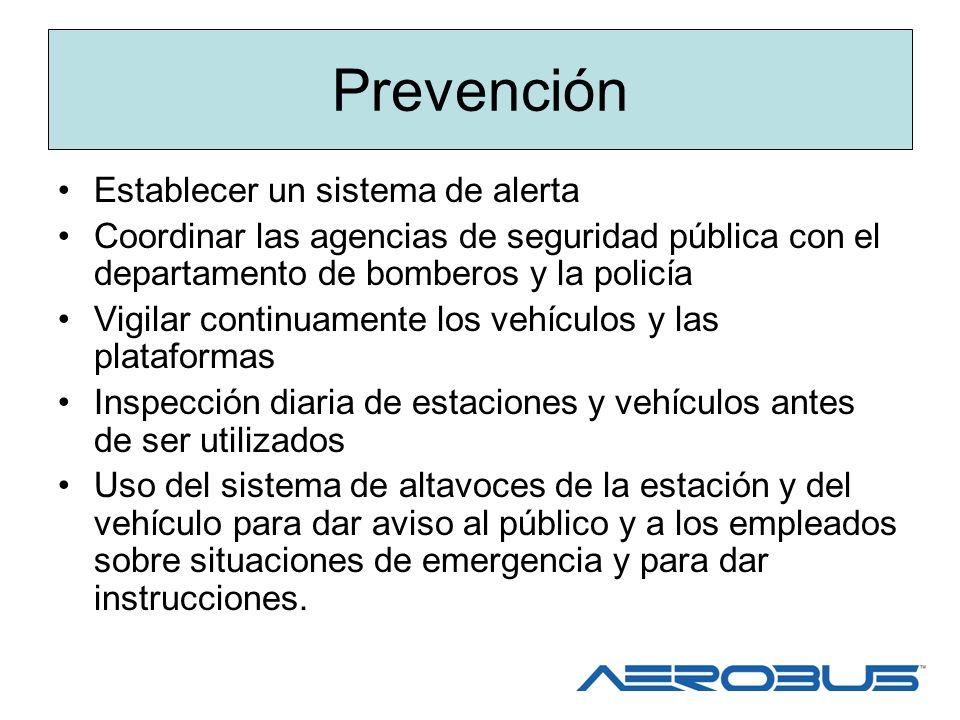 Prevención Establecer un sistema de alerta Coordinar las agencias de seguridad pública con el departamento de bomberos y la policía Vigilar continuame