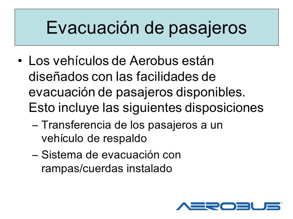 Evacuación de pasajeros Los vehículos de Aerobus están diseñados con las facilidades de evacuación de pasajeros disponibles. Esto incluye las siguient