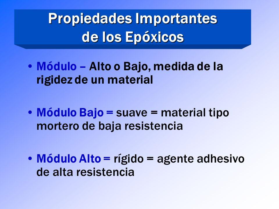 Propiedades Importantes de los Epóxicos Propiedades Importantes de los Epóxicos Compresivas y Ténsiles – Mucho más resistente que el concreto Compresi