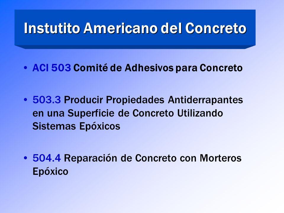 Instutito Americano del Concreto ACI 503 – Comité de Adhesivos para Concreto (Lineamientos para su Instalación y Uso) 503 R Uso de Compuestos Epóxicos