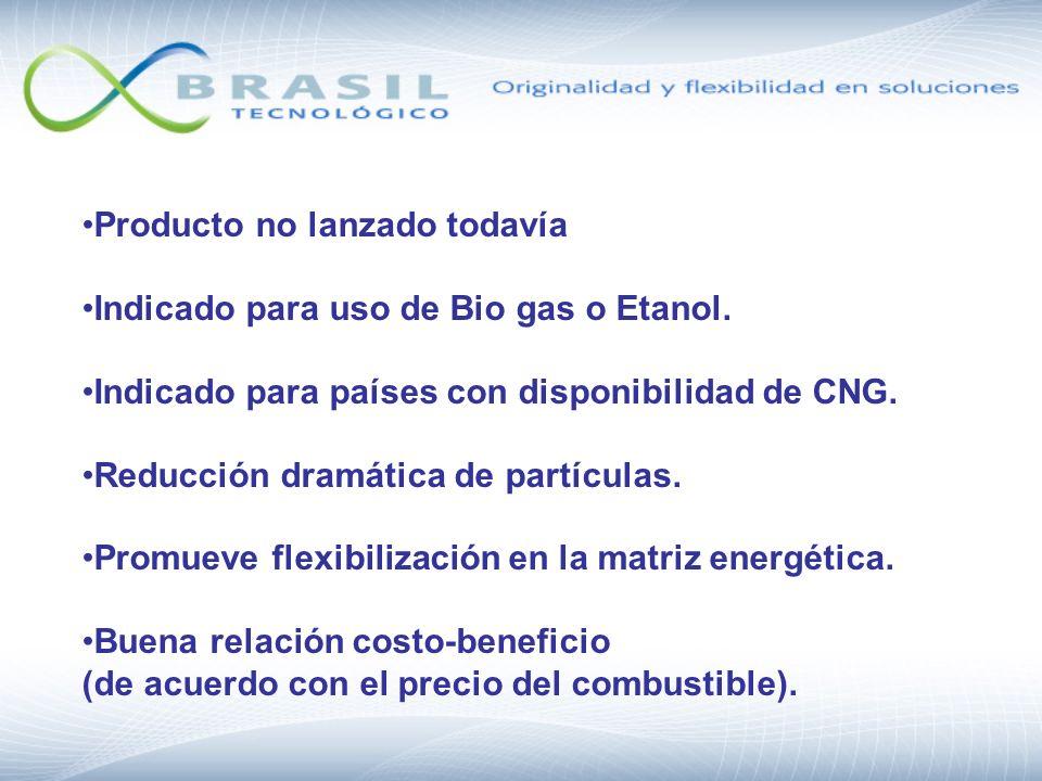 Producto no lanzado todavía Indicado para uso de Bio gas o Etanol. Indicado para países con disponibilidad de CNG. Reducción dramática de partículas.