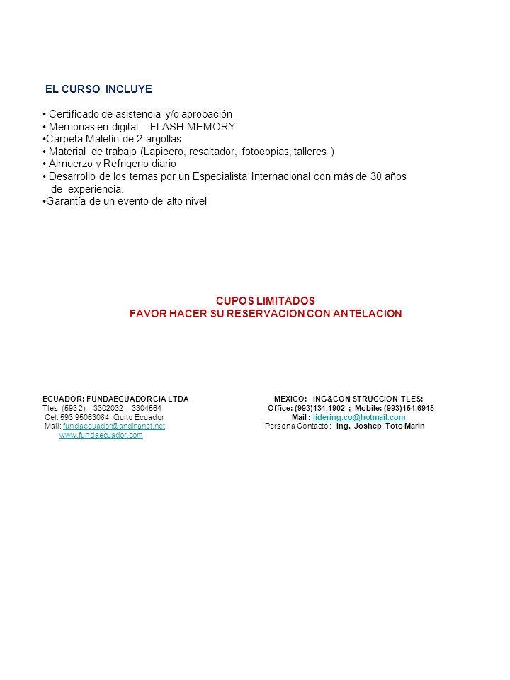 EL CURSO INCLUYE Certificado de asistencia y/o aprobación Memorias en digital – FLASH MEMORY Carpeta Maletín de 2 argollas Material de trabajo (Lapice