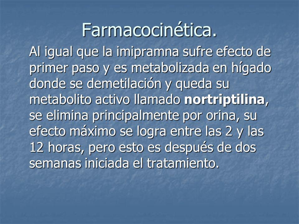 Farmacocinética. Al igual que la imipramna sufre efecto de primer paso y es metabolizada en hígado donde se demetilación y queda su metabolito activo