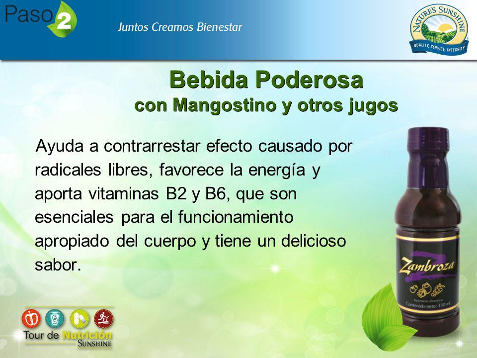 Bebida Poderosa con Mangostino y otros jugos Ayuda a contrarrestar efecto causado por radicales libres, favorece la energía y aporta vitaminas B2 y B6