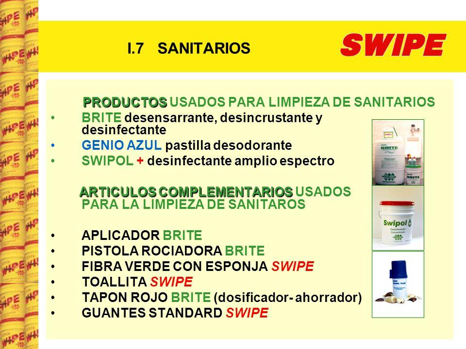 I.7 SANITARIOS PRODUCTOS PRODUCTOS USADOS PARA LIMPIEZA DE SANITARIOS BRITE desensarrante, desincrustante y desinfectante GENIO AZUL pastilla desodora
