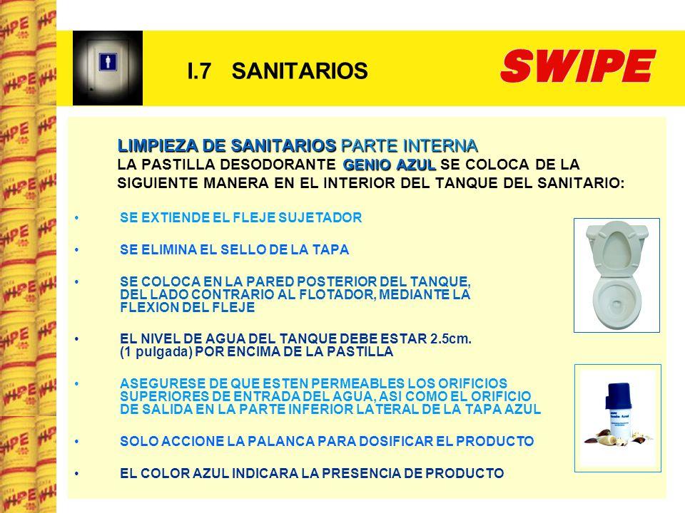 I.7 SANITARIOS LIMPIEZA DE SANITARIOS PARTE INTERNA LIMPIEZA DE SANITARIOS PARTE INTERNA GENIO AZUL LA PASTILLA DESODORANTE GENIO AZUL SE COLOCA DE LA