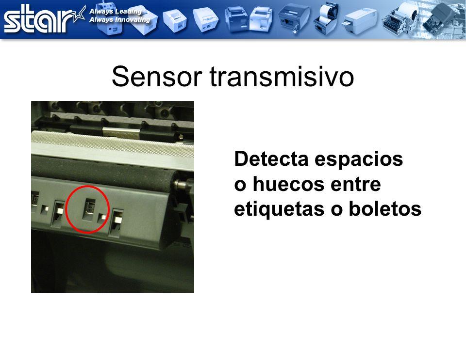 Sensor transmisivo Detecta espacios o huecos entre etiquetas o boletos