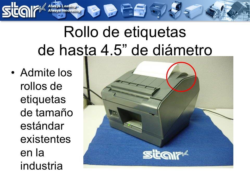 Rollo de etiquetas de hasta 4.5 de diámetro Admite los rollos de etiquetas de tamaño estándar existentes en la industria