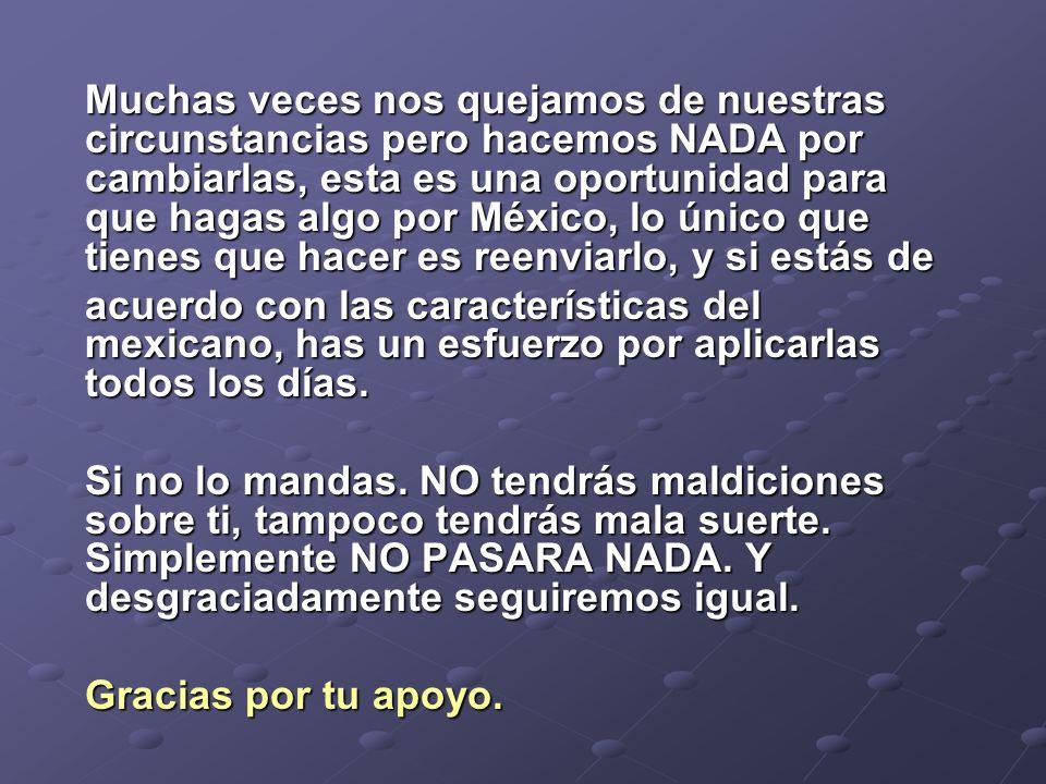 Muchas veces nos quejamos de nuestras circunstancias pero hacemos NADA por cambiarlas, esta es una oportunidad para que hagas algo por México, lo únic