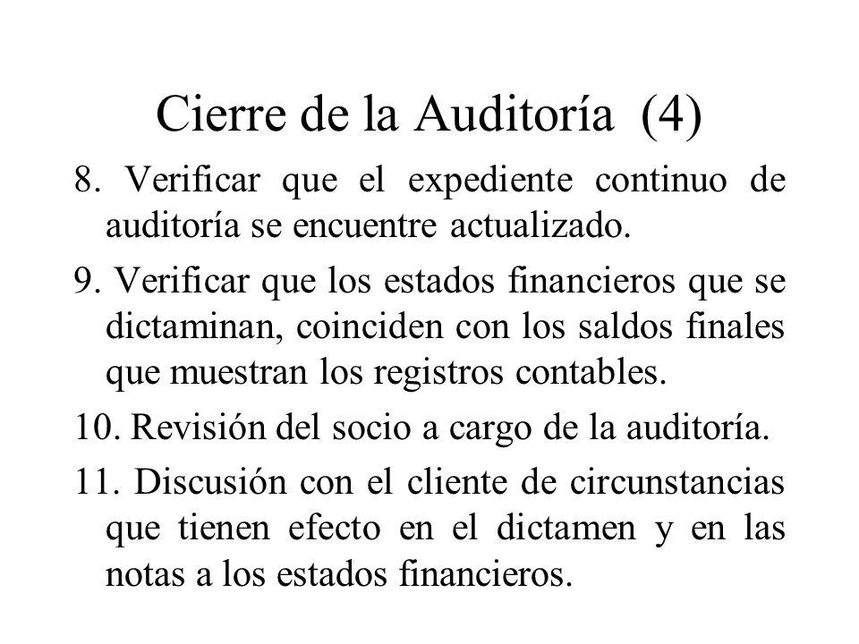 Cierre de la Auditoría (4) 8. Verificar que el expediente continuo de auditoría se encuentre actualizado. 9. Verificar que los estados financieros que