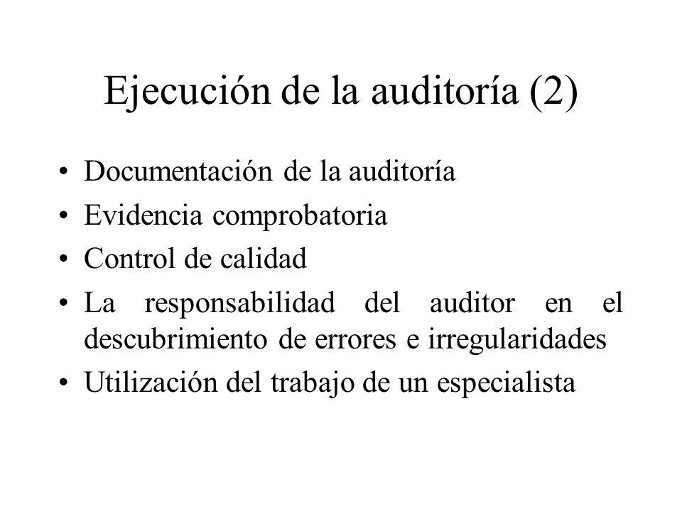 Ejecución de la auditoría (2) Documentación de la auditoría Evidencia comprobatoria Control de calidad La responsabilidad del auditor en el descubrimi
