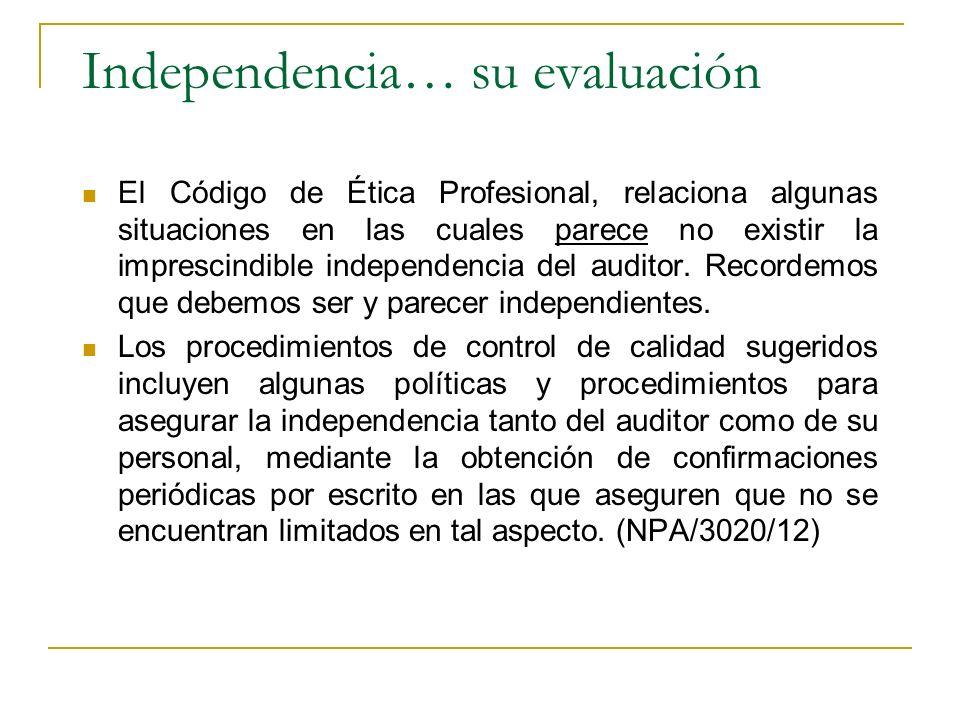 Independencia… su evaluación El Código de Ética Profesional, relaciona algunas situaciones en las cuales parece no existir la imprescindible independe
