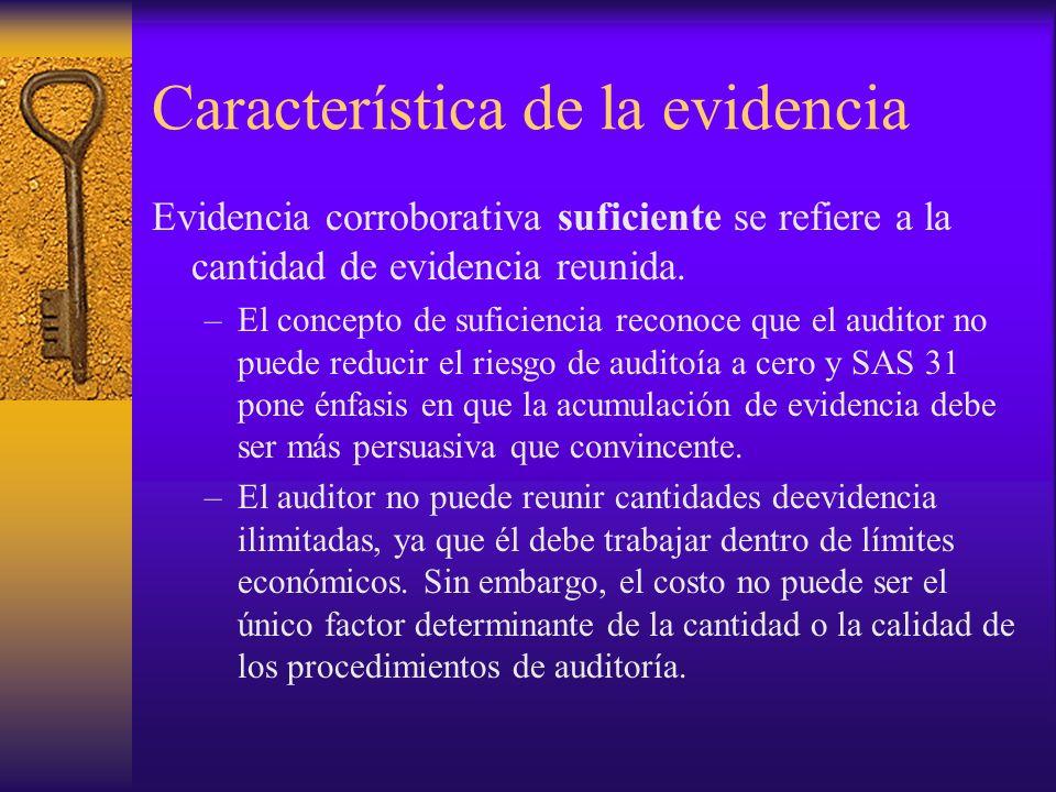 Característica de la evidencia Evidencia corroborativa suficiente se refiere a la cantidad de evidencia reunida.