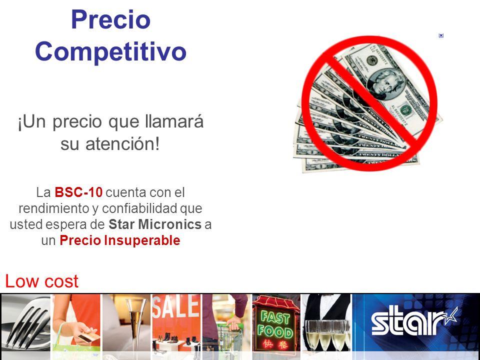 Precio Competitivo ¡Un precio que llamará su atención! La BSC-10 cuenta con el rendimiento y confiabilidad que usted espera de Star Micronics a un Pre
