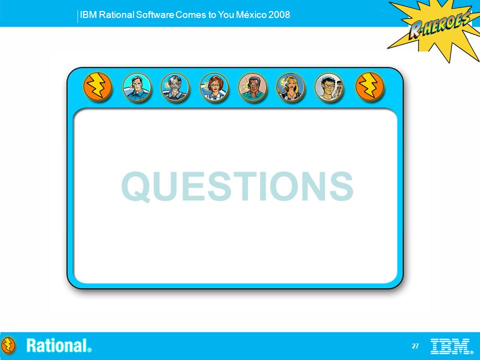 IBM Rational Software Comes to You México QUESTIONS